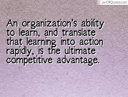 Translating learning into action equals a competitive advantage